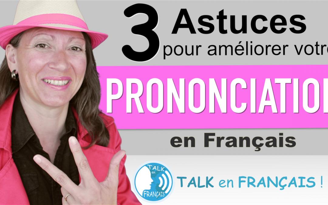3 ASTUCES pour améliorer votre PRONONCIATION en Français ! – Parler Français avec Confiance