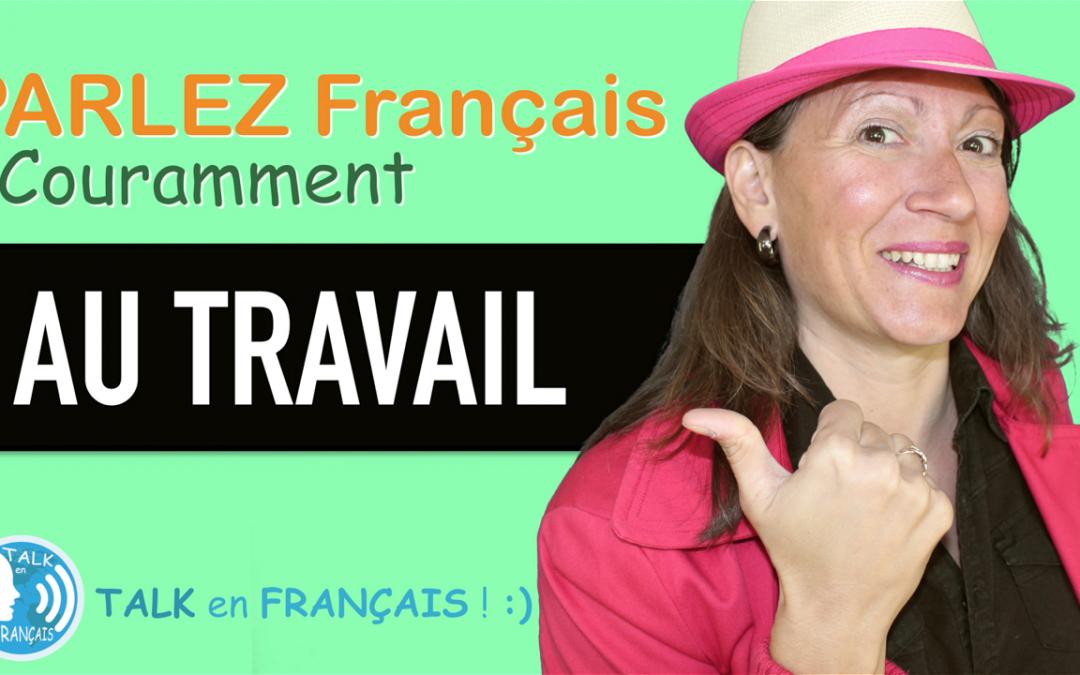 «AU TRAVAIL» Apprendre à Parler Français Couramment ! 5 minutes.