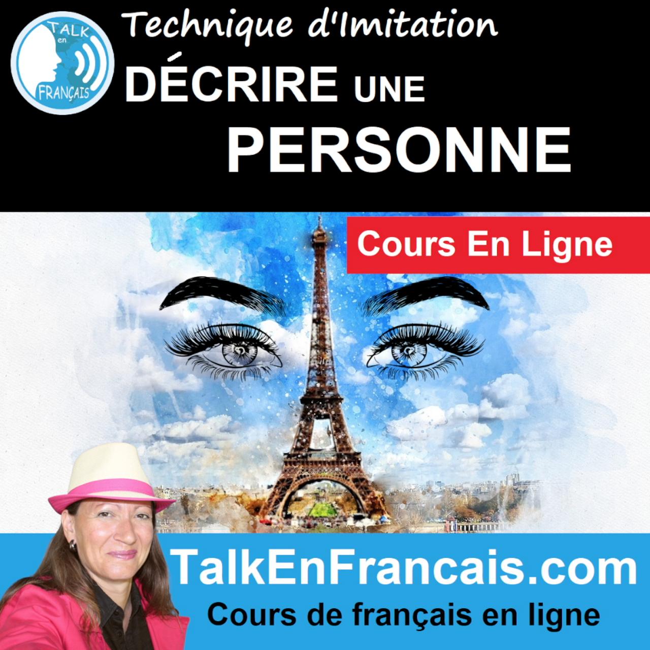 Cours en ligne Technique Imitation Decrire une personne - Talk En Français