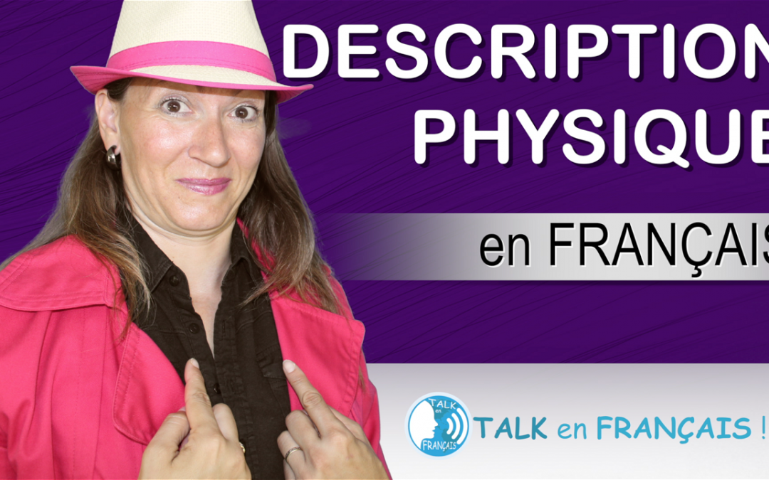 La Description Physique en Français – Conversation en Français