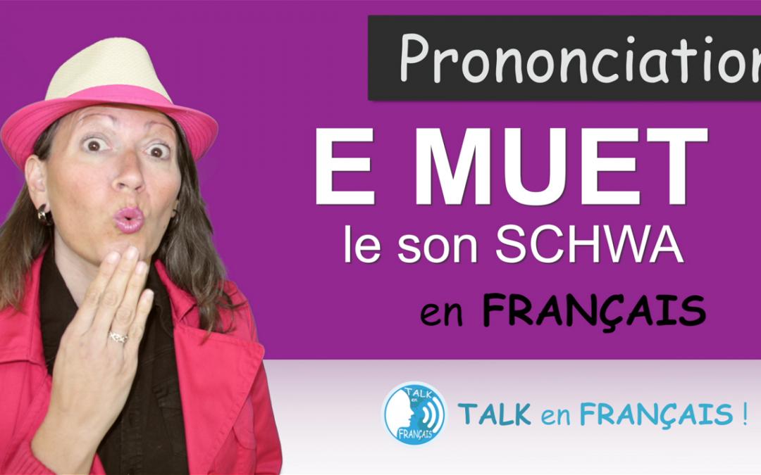 Le E muet ou le son SCHWA – Prononciation en Français