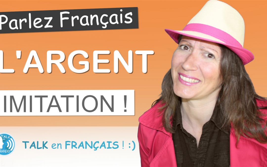 Technique d'Imitation – L'Argent – Apprendre à Parler Français Rapidement