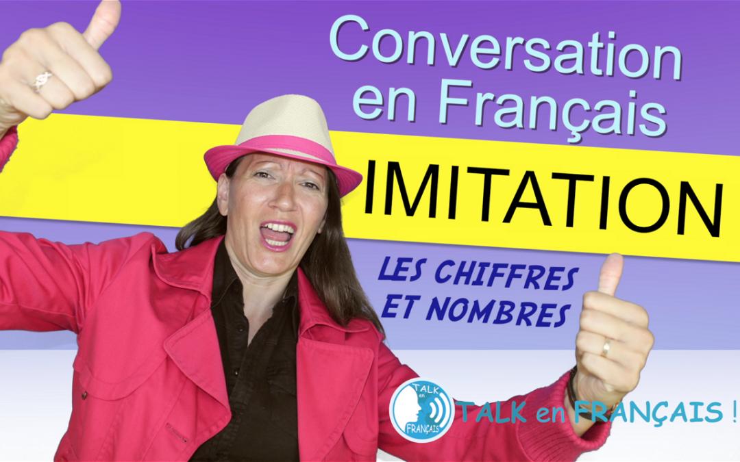 Leçon d'Imitation en Français – Les Chiffres et Nombres – Apprendre à Parler Français Couramment