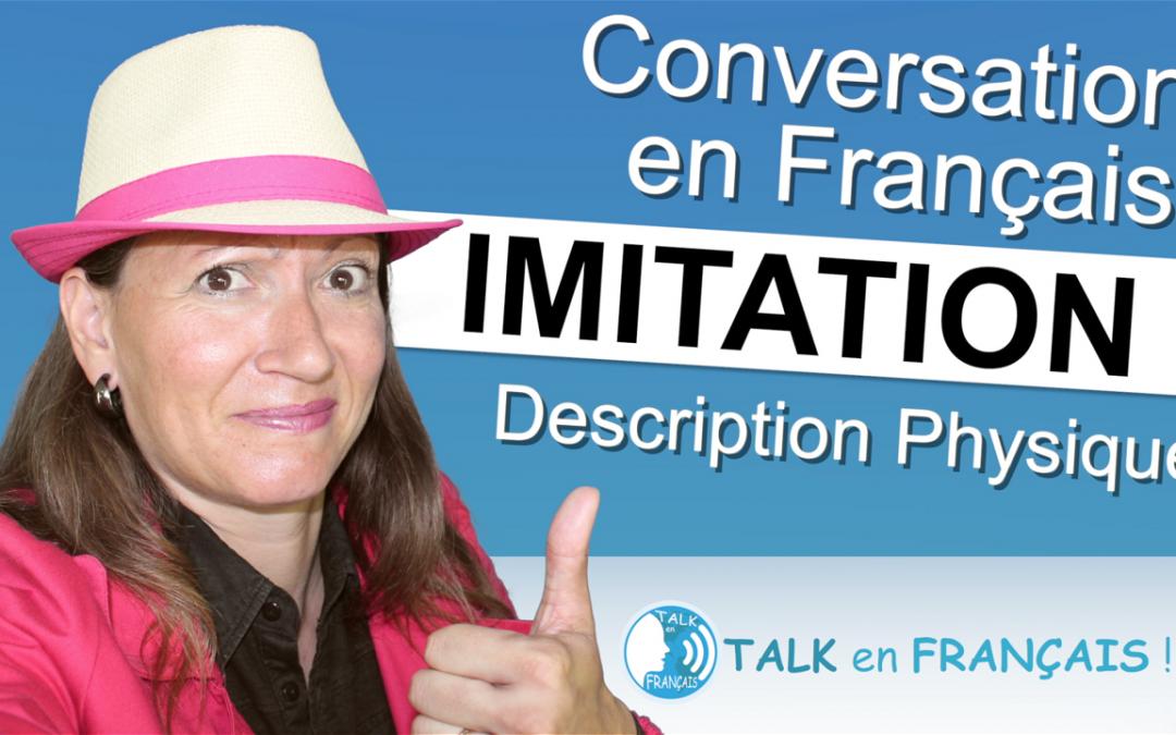 Leçon d'Imitation en Français – La Description Physique – Apprendre à Parler Français Couramment