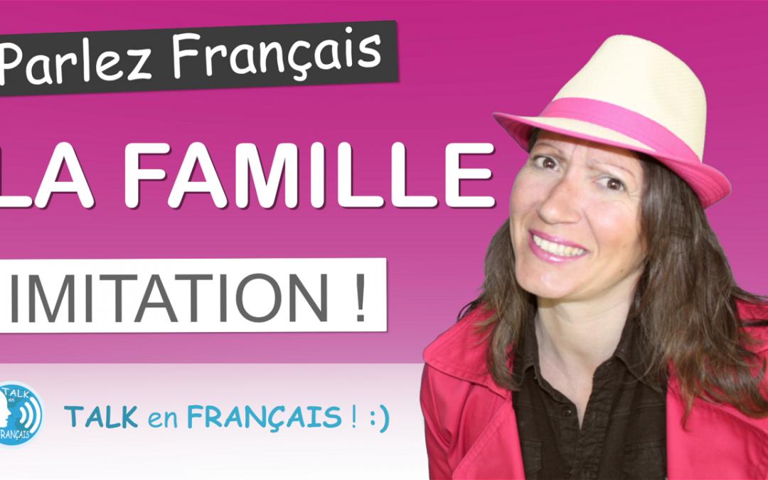 Technique d'Imitation – La Famille – Apprendre à Parler Français Rapidement