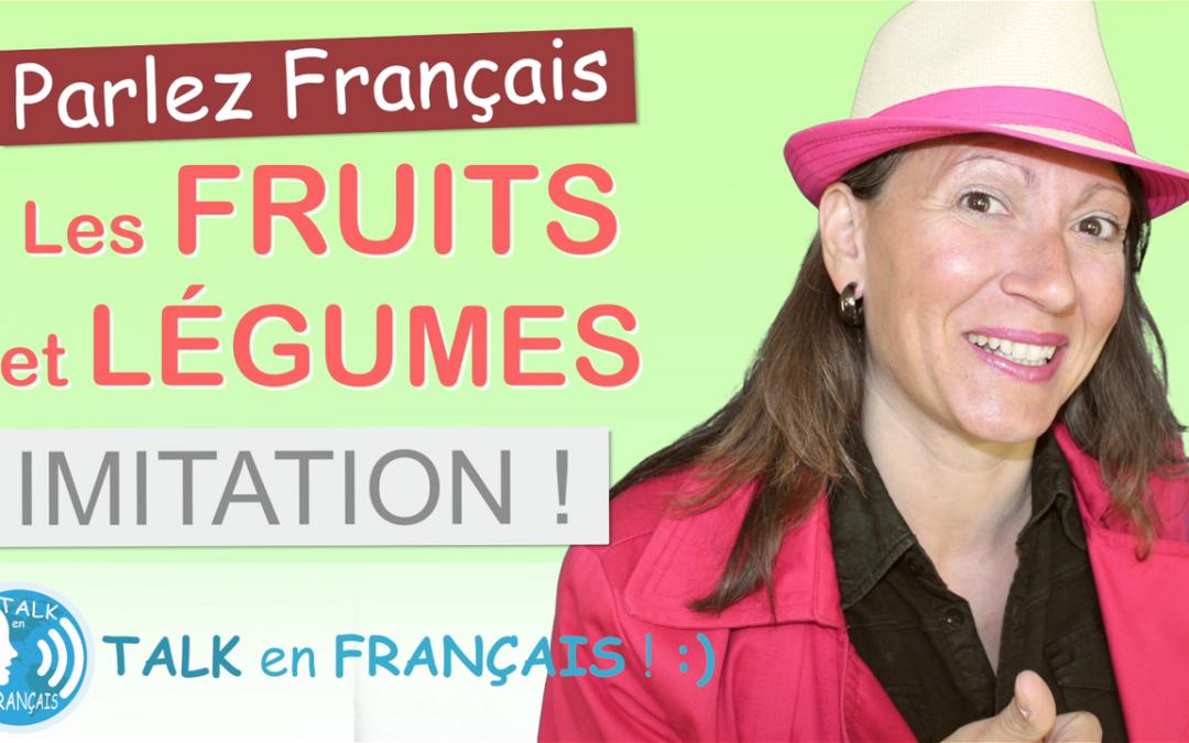 Leçon d'Imitation en Français – Les Fruits et Légumes – Apprendre à Parler Français Couramment