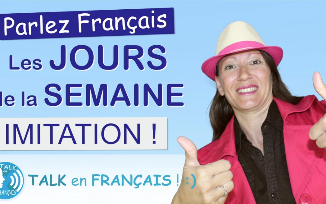 Leçon d'Imitation en Français – Les Jours de la Semaine – Apprendre à Parler Français Couramment