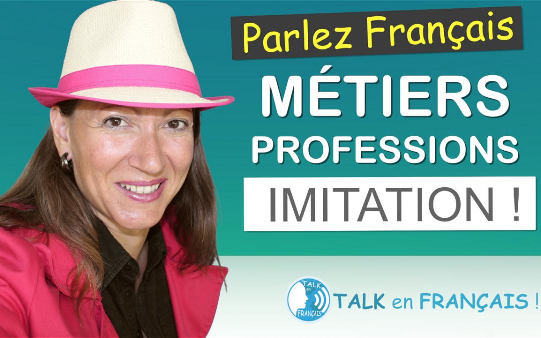 Leçon d'Imitation en Français – Les Métiers et Professions – Apprendre à Parler Français Couramment