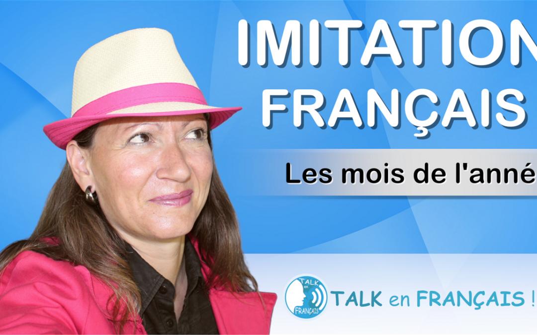 Leçon d'Imitation en Français – Les Mois de l'Année – Apprendre à Parler Français Couramment
