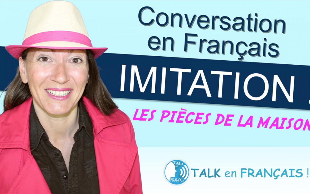 Leçon d'Imitation en Français – Les Pièces de la Maison – Apprendre à Parler Français Couramment