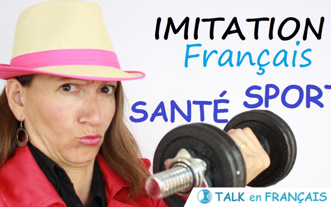 Leçon d'Imitation en Français – La Santé et Le Sport – Apprendre à Parler Français Couramment