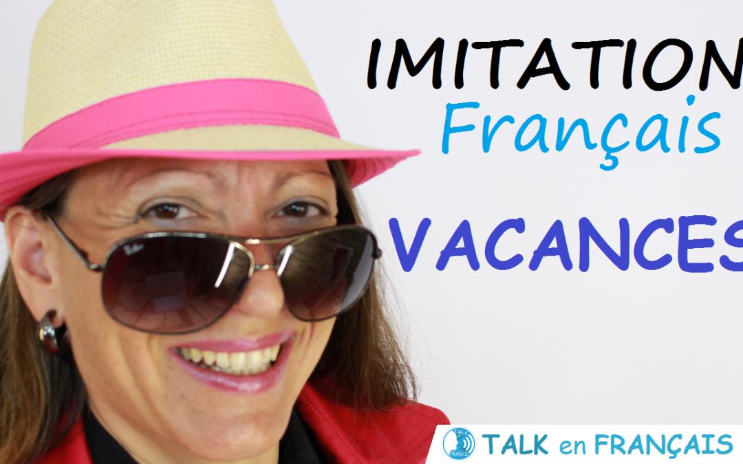 Leçon d'Imitation en Français – Les Vacances – Apprendre à Parler Français Couramment