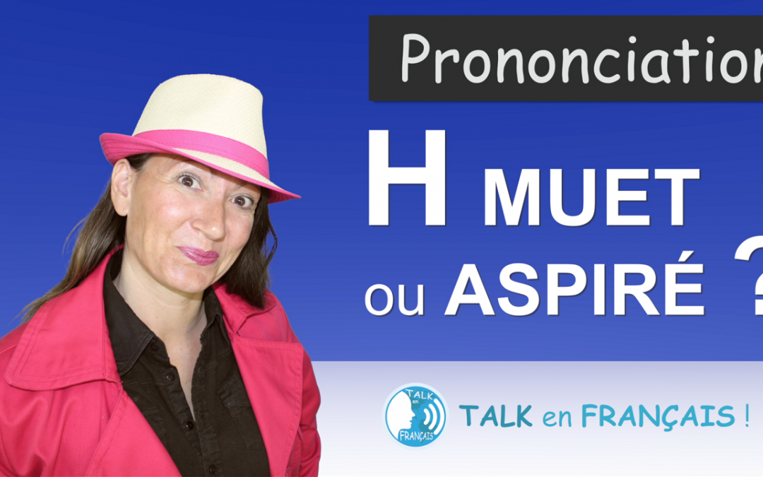 H muet ou H aspiré ? – Prononciation en Français