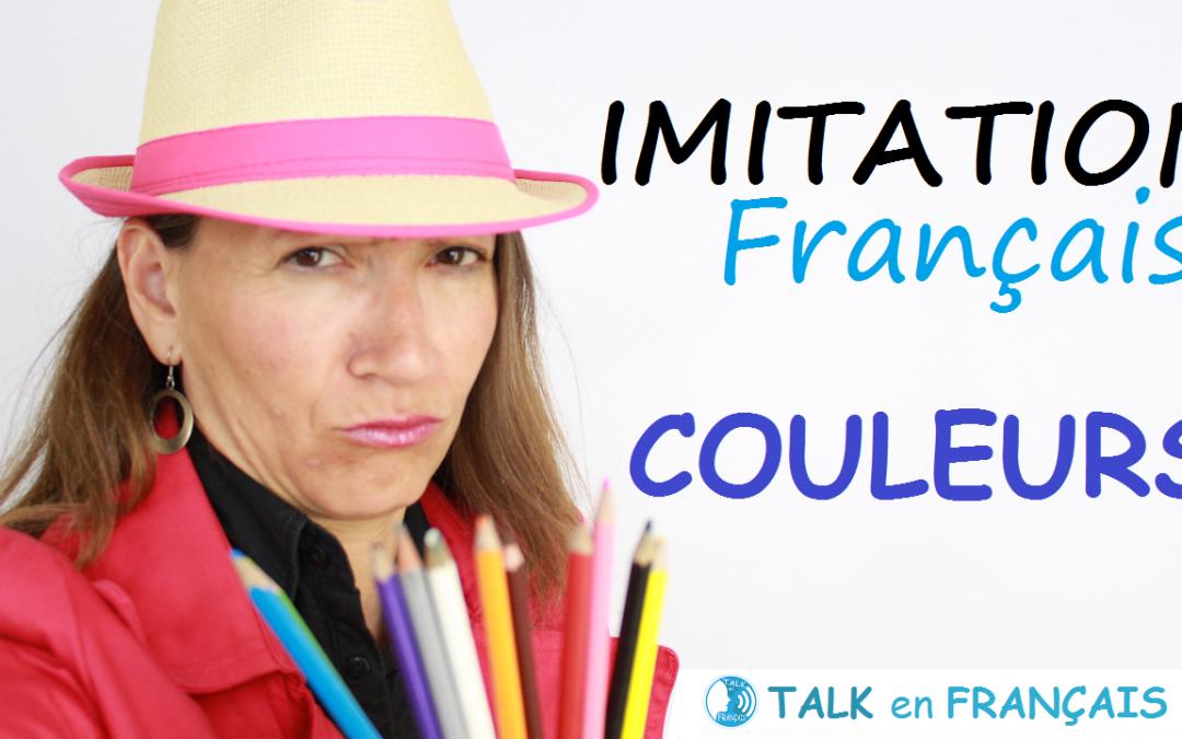 Leçon d'Imitation en Français – Les Couleurs – Apprendre à Parler Français Couramment