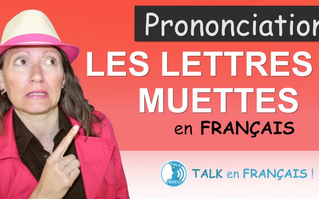 Les Lettres Muettes | Prononciation en Français