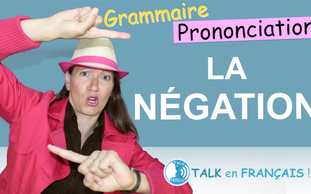 La Négation en Français ! Ne Pas, Ne Plus, Ne Jamais – Grammaire & Prononciation
