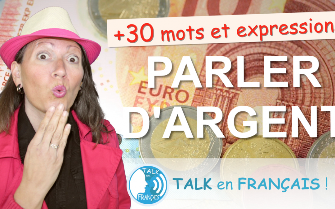 Parler d'Argent en Français + Langage familier ! Conversation & Vocabulaire