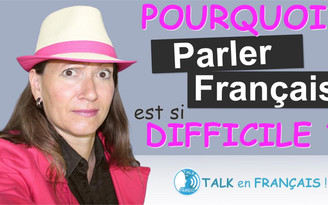 Parler Français : Est-ce que cela vous retient ou vous en empêche ?