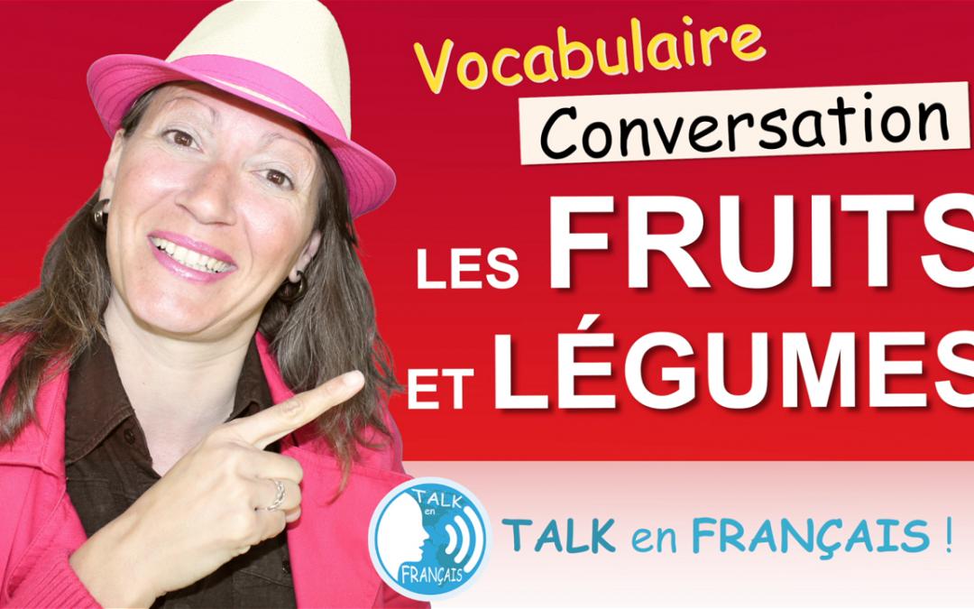 Parler des Fruits et Légumes en Français – Vocabulaire & Conversation
