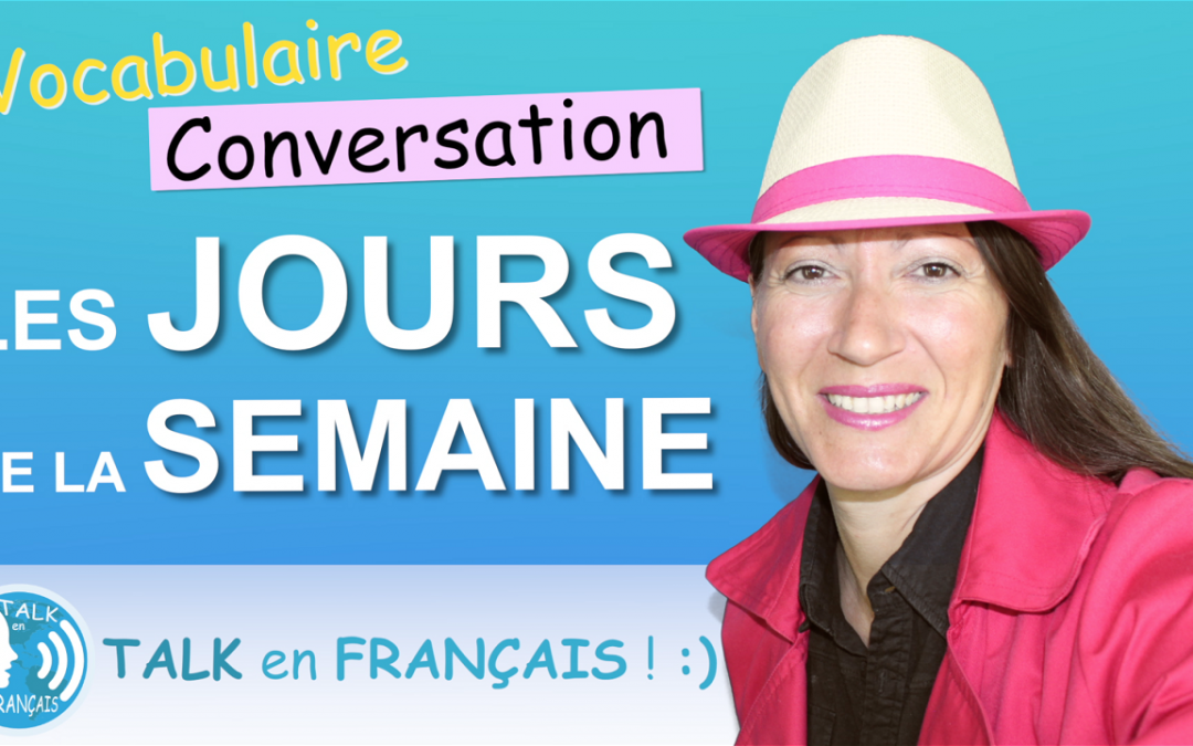 Parler des Jours de la Semaine en Français – Vocabulaire & Conversation