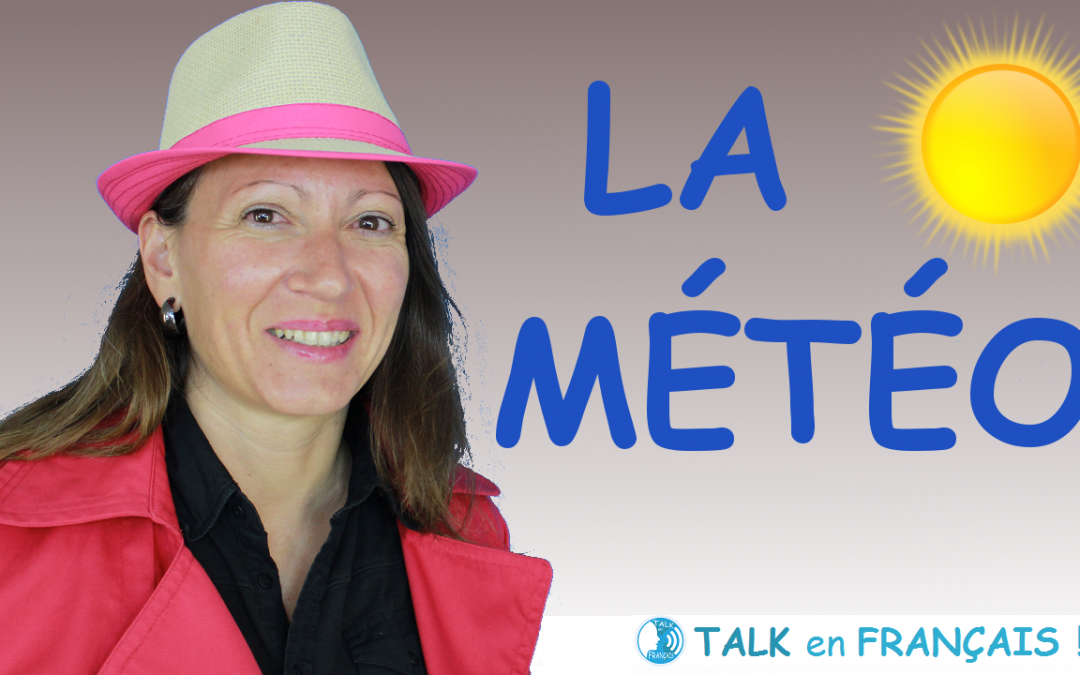 Parler du Temps, de la Météo en Français – Conversation en Français