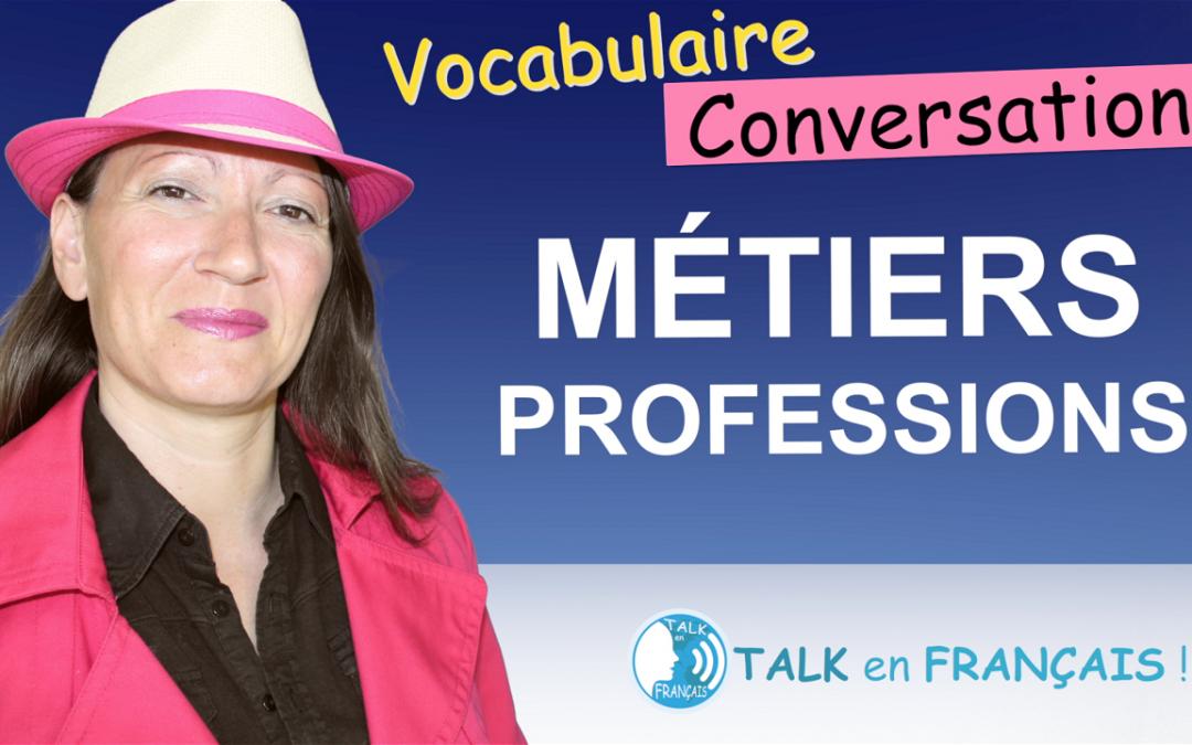 Parler des Métiers et Professions en Français – Conversation en Français