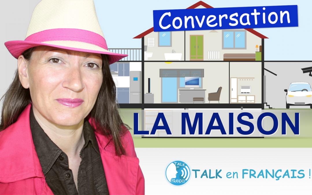 Parler des Pièces de la Maison en Français – Conversation en Français