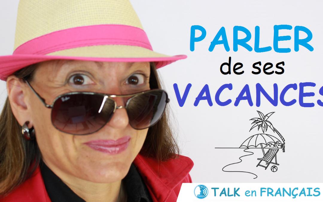 Parler de ses Vacances en Français – Conversation en Français