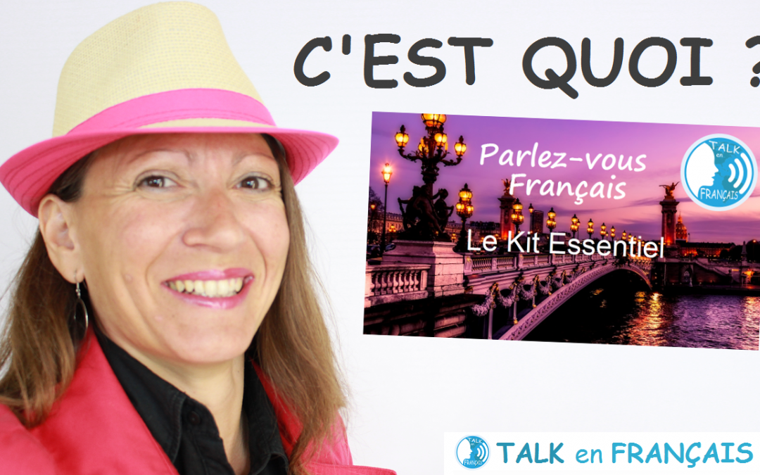 Parlez-vous Français – Le Kit Essentiel – Présentation du cours de français