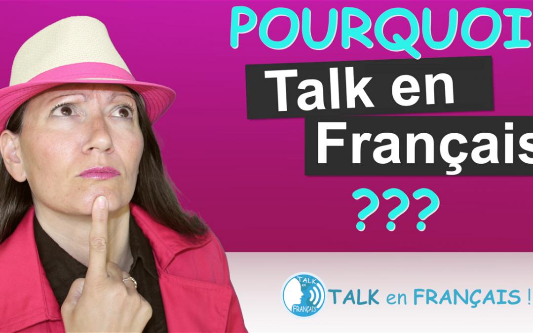 Pourquoi Apprendre à Parler Français avec Talk en Français ? – TalkEnFrançais