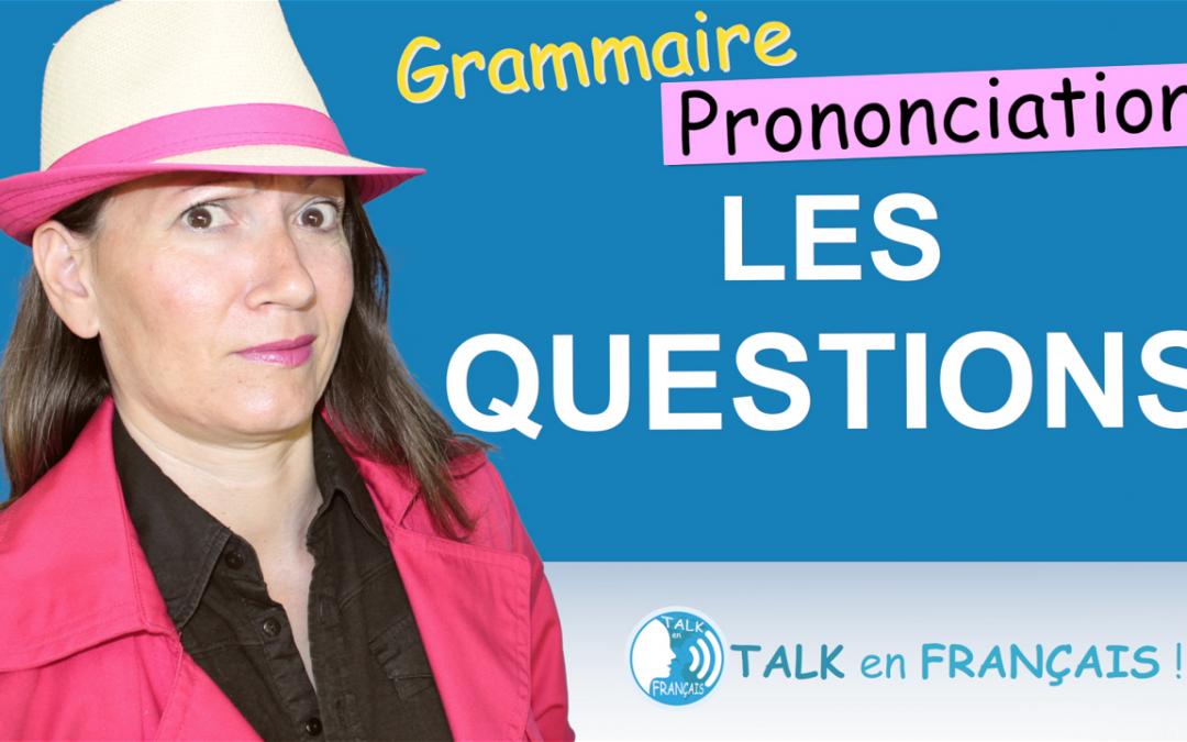 Poser des Questions comme un Français ! La phrase interrogative – Grammaire & Prononciation