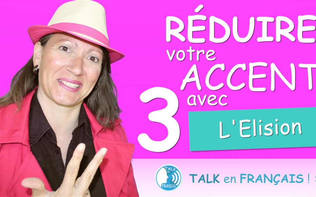 Comment RÉDUIRE votre ACCENT | L'Elision et l'Apostrophe | Prononciation en Français