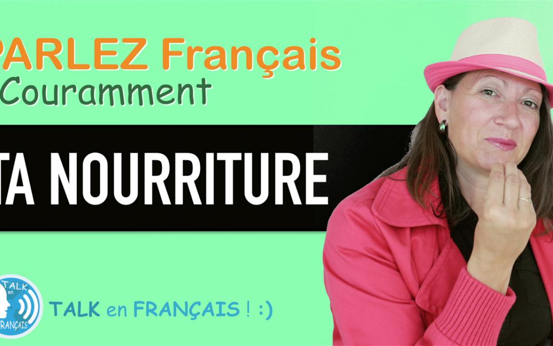 «TA NOURRITURE» Apprendre à Parler Français Couramment ! 5 minutes.