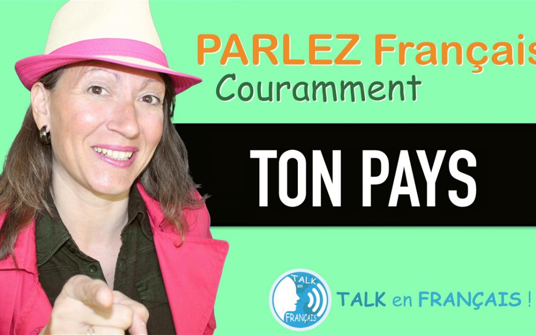 «TON PAYS» Apprendre à Parler Français Couramment ! 5 minutes.